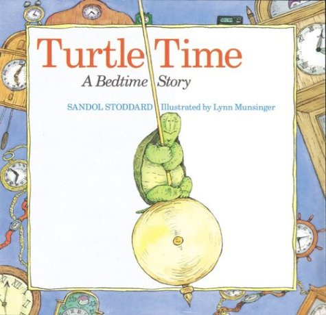 Turtle Time Book By Sandol Stoddard