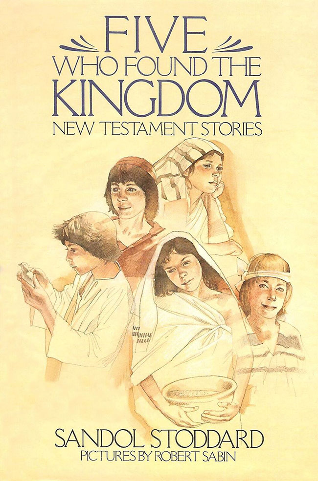Five Who Found the Kingdom Book By Sandol Stoddard